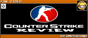 COUNTER STRIKE 1.6 REVIEW by ampersand