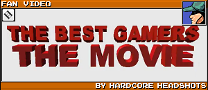 THE BEST GAMERS THE MOVIE by HARDCORE HEADSHOTS