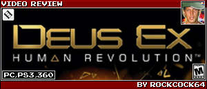 DEUS EX : HUMAN REVOLUTION by ROCKCOCK64