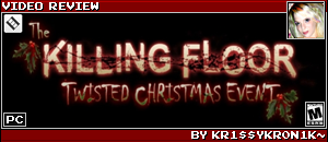KILLING FLOOR CHRISTMAS REVIEW by KR1$$YKR0N1K~
