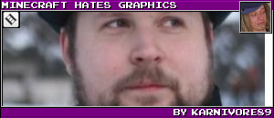 MINECRAFT HATES GRAPHICS BY KARNIVORE89