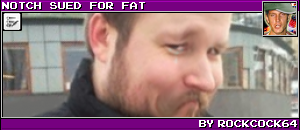 NOTCH SUED FOR FAT BY ROCKCOCK64