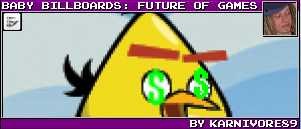 BABY BILLBOARDS: FUTURE OF GAMES BY KARNIVORE89
