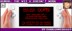 RUMOR: THE WIIU DOESN'T WORK BY DARKGAMER6669