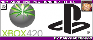 NEW XBOX AND PS3 RUMORED AT E3 BY DARKGAMER6669