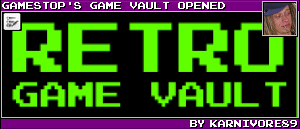 GAMESTOP'S GAME VAULT OPENED BY KARNIVORE89